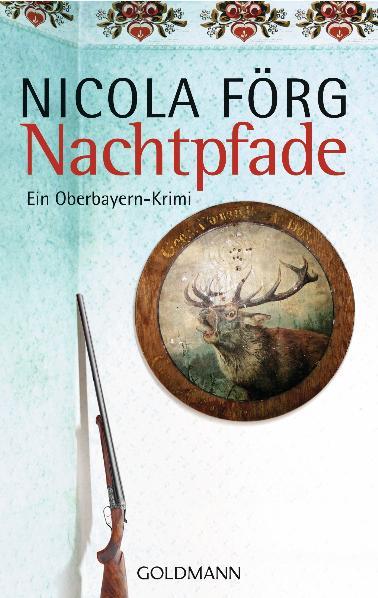 Nachtpfade - Ein Oberbayern-Krimi - Nicola Förg