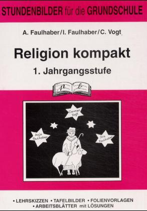 Religion kompakt 1.Schuljahr: 1. Jahrgangsstufe - Anja Faulhaber