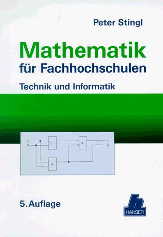 Mathematik für Fachhochschulen: Technik und Inf...