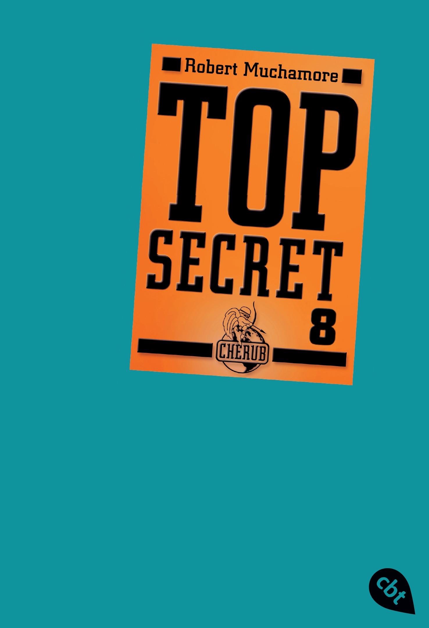 Top Secret 8 - Der Deal - Robert Muchamore