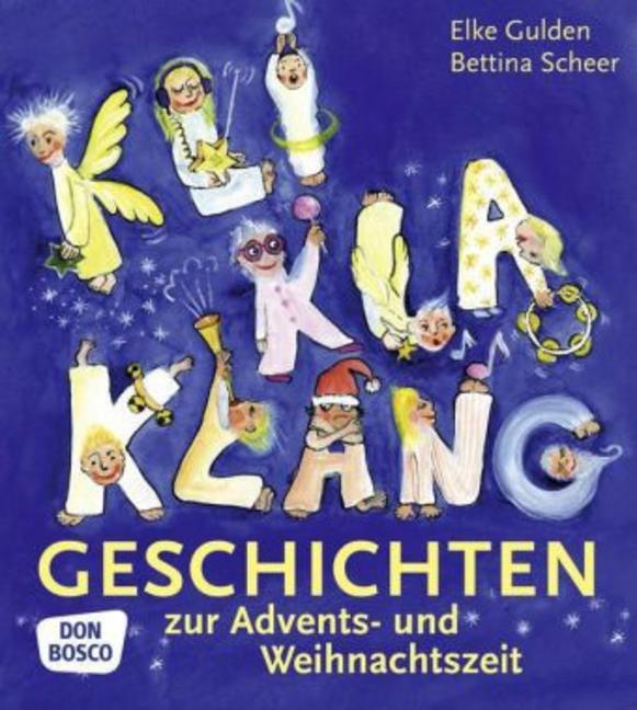 KliKlaKlanggeschichten zur Advents- und Weihnachtszeit - Bettina Scheer