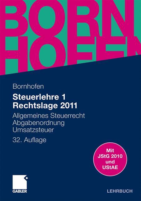 Bornhofen Steuerlehre 1 LB: Steuerlehre 1 Rechtslage 2011: Allgemeines Steuerrecht, Abgabenordnung, Umsatzsteuer - Manfred Bornhofen