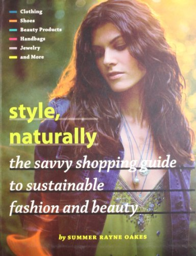 Style, Naturally: The Savvy Shopping Guide to S...