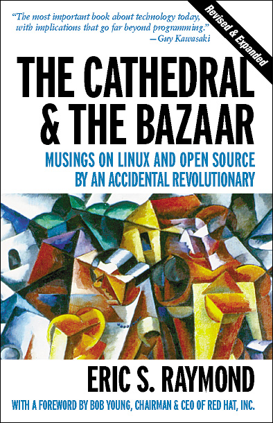 The Cathedral and the Bazaar: Musings On Linux ...