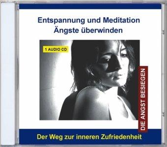 Entspannung und Meditation - Ängste überwinden