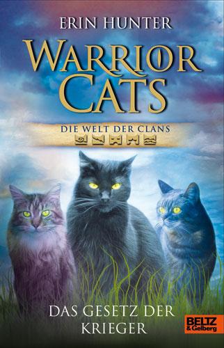 Warrior Cats Staffel. Die Welt der Clans. Das Gesetz der Krieger - Erin Hunter