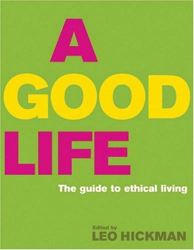 A Good Life - Leo Hickman