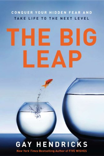 The Big Leap: Conquer Your Hidden Fear and Take...