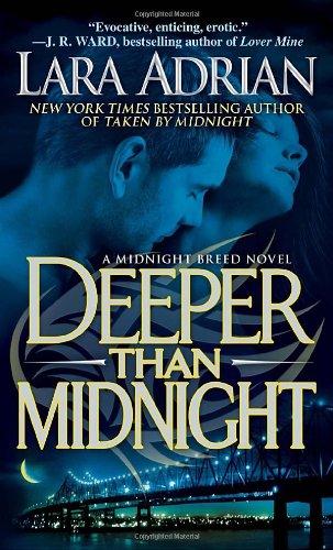 Deeper Than Midnight: A Midnight Breed Novel - ...