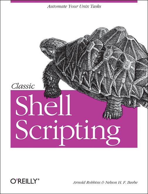 Classic Shell Scripting - Nelson H. F. Beebe