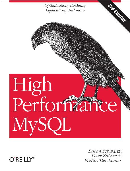 High Performance MySQL: Optimization, Backups, ...