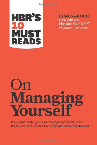 HBR´s 10 Must Reads on Managing Yourself - Harvard Business Review