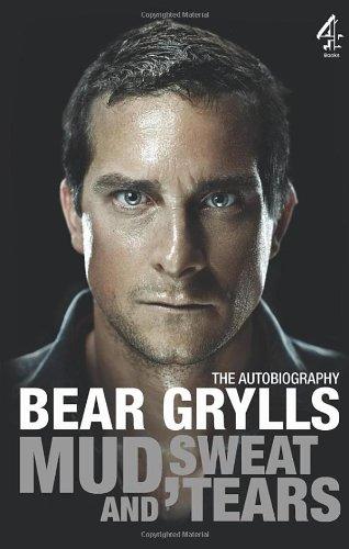 Mud, Sweat and Tears - Bear Grylls