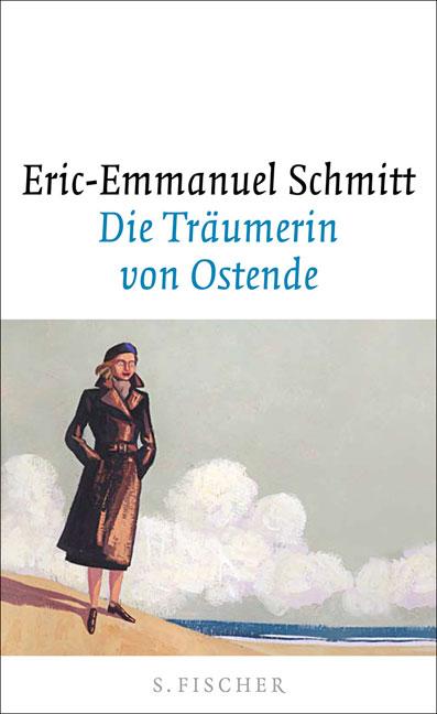 Die Träumerin von Ostende: Erzählungen - Eric-Emmanuel Schmitt