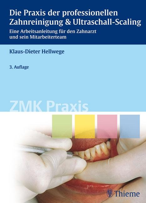 Die Praxis der professionellen Zahnreinigung und Ultraschall-Scaling: Eine Arbeitsanleitung für den Zahnarzt und sein Mi