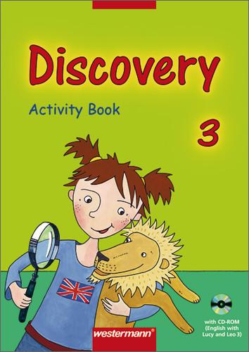 Discovery. Englisch entdecken durch Sprechen, Handeln und Experimentieren: Discovery 3. Activity Book. Mit CD-ROM (English with Lucy and Leo 3). Bayern - Melanie Behrendt