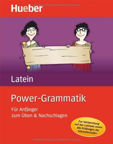 Power-Grammatik Latein: Für Anfänger zum Üben & Nachschlagen - Friedrich Maier