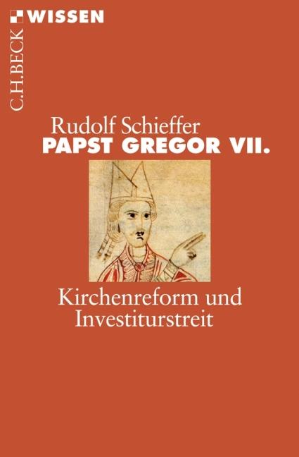 Papst Gregor VII: Kirchenreform und Investiturstreit - Rudolf Schieffer