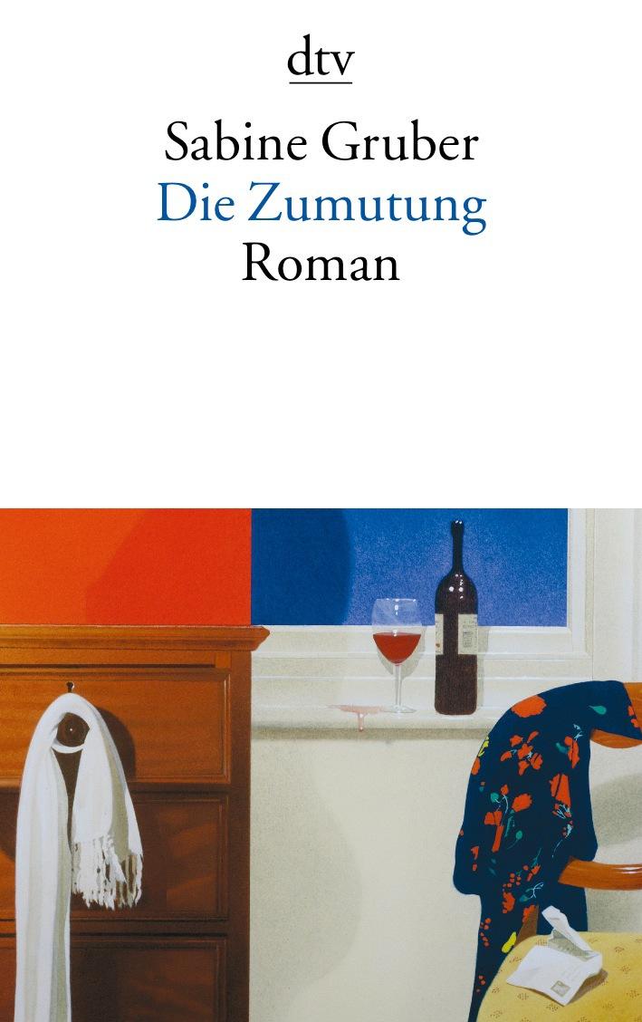 Die Zumutung: Roman - Sabine Gruber