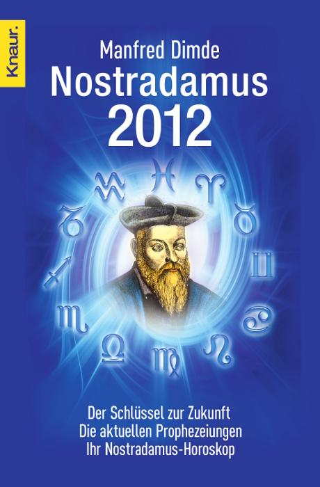 Nostradamus 2012: Der Schlüssel zur Zukunft - D...