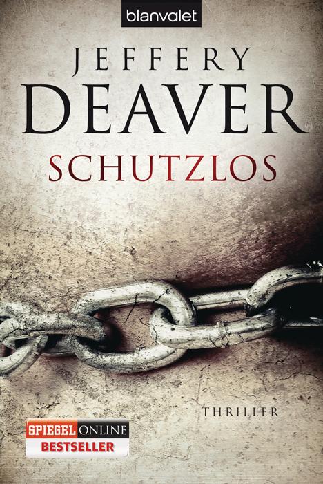 Schutzlos - Jeffery Deaver [Taschenbuch]