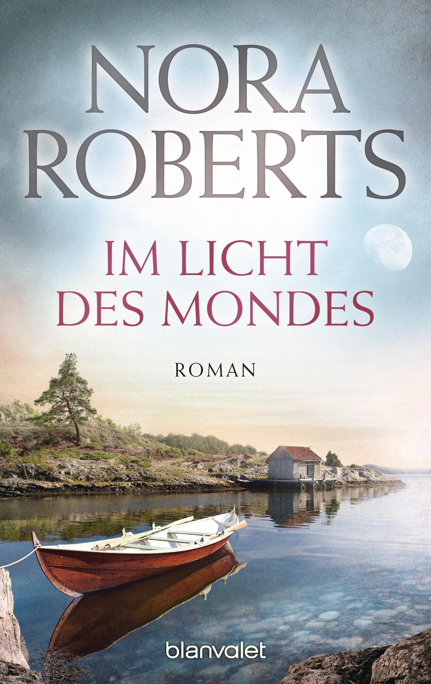 Im Licht des Mondes: Roman - Nora Roberts
