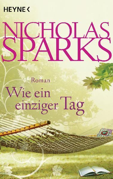 Wie ein einziger Tag - Nicholas Sparks [Taschenbuch]