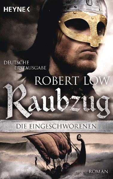 Die Eingeschworenen - Raubzug: Roman - Robert Low