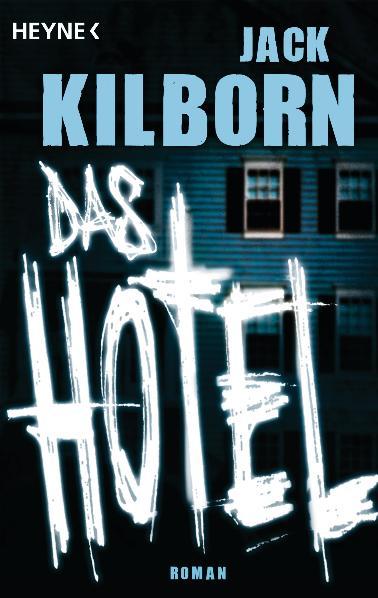 Das Hotel: Roman - Jack Kilborn