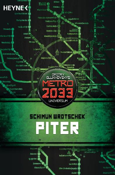 Piter: METRO 2033-Universum-Roman - Schimun Wrotschek