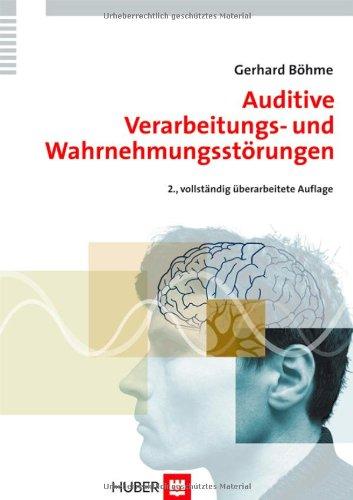 Auditive Verarbeitungs- und Wahrnehmungsstörungen (AVWS) im Kindes- und Erwachsenenalter. Defizite, Diagnostik, Therapie