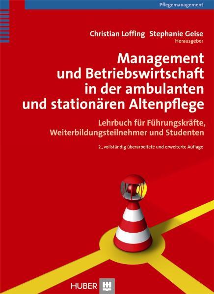 Management und Betriebswirtschaft in der ambulanten und stationären Altenpflege. Lehrbuch für Führungskräfte, Weiterbild