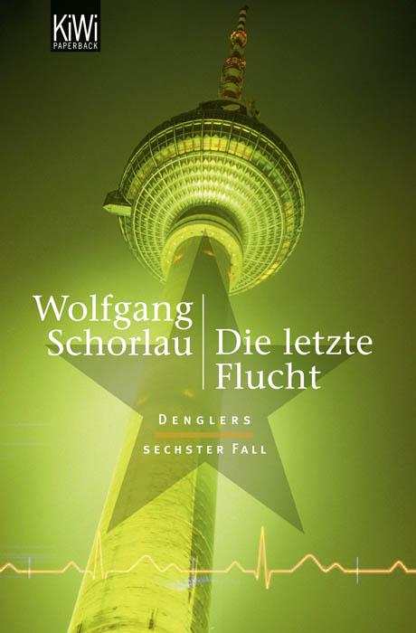 Die letzte Flucht: Denglers sechster Fall - Wolfgang Schorlau