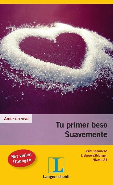 Amor en vivo: Tu primer beso - Suavemente - Mónica Hagedorn Castro-Peláez