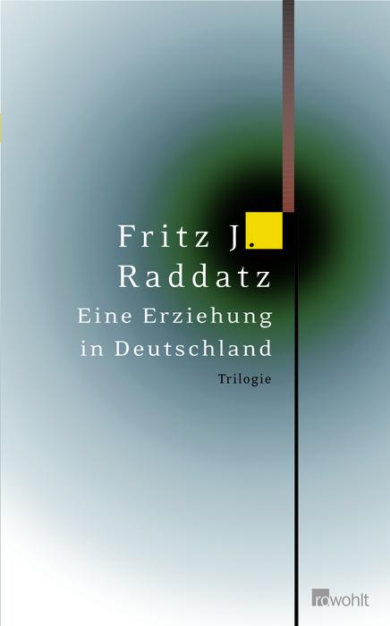 Eine Erziehung in Deutschland: Kuhauge/ Der Wolkentrinker/ Die Abtreibung - Fritz J. Raddatz