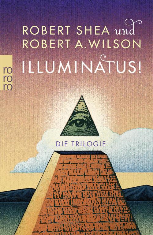 Illuminatus! Die Trilogie: Das Auge in der Pyramide 1. Der goldene Apfel 2. Leviathan 3 - Robert Shea