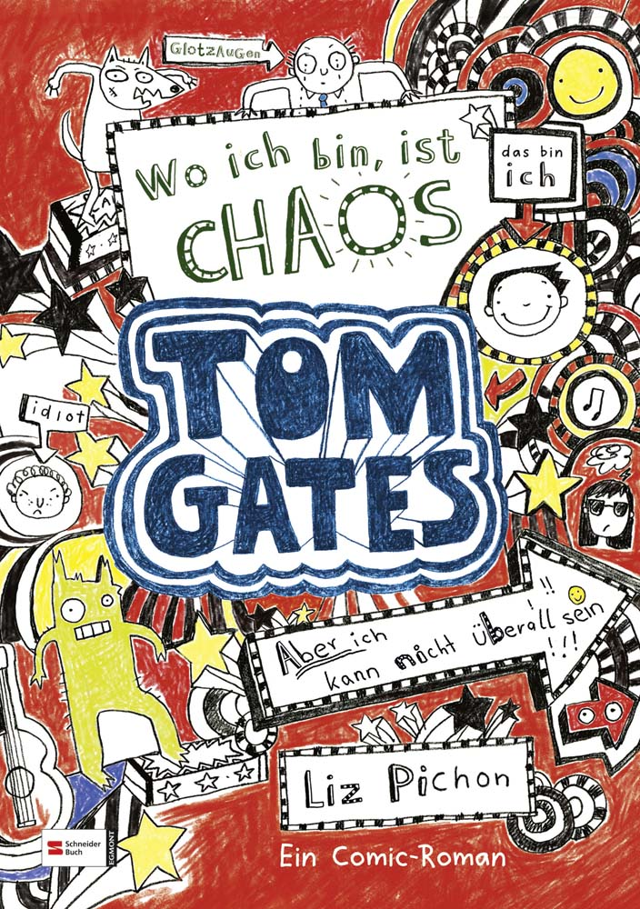 Tom Gates: Band 1 - Wo ich bin, ist Chaos - aber ich kann nicht überall sein - Liz Pichon [Taschenbuch]
