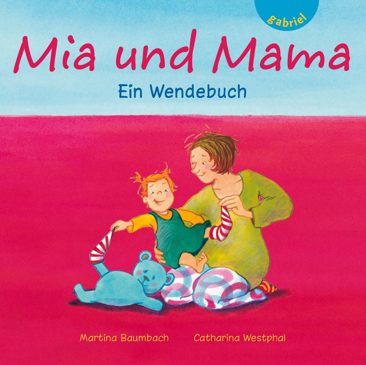 Mia und Mama / Mia und Papa. Ein Wendebuch - Ma...