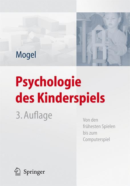 Psychologie des Kinderspiels: Von den frühesten...