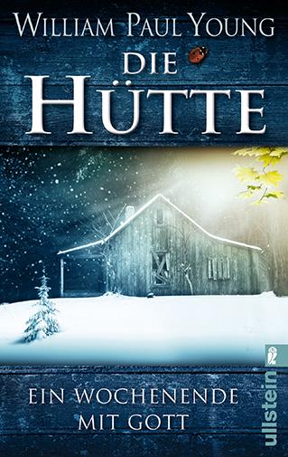 Die Hütte: Ein Wochenende mit Gott - William P. Young