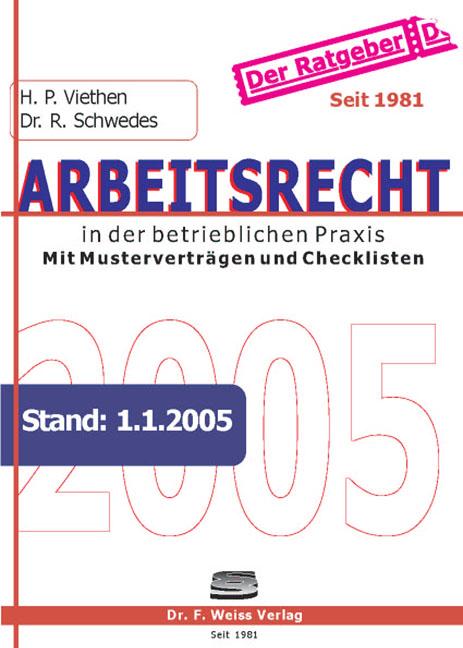 Arbeitsrecht in der betrieblichen Praxis 2005. Mit Musterverträgen und Checklisten / Stand: 1.1.2005 - Hans Peter Viethen