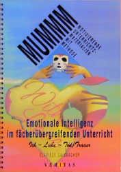Emotionale Intelligenz im fächerübergreifenden Unterricht: Ich - Liebe - Tod /Trauer - Elfriede Gaisbacher