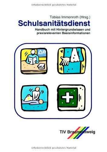 Schulsanitätsdienst. Handbuch mit Hintergrundwissen und praxisrelevanten Basisinformationen für Lehrer, Schüler und Mita