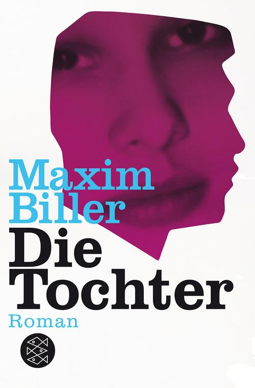 Die Tochter - Maxim Biller