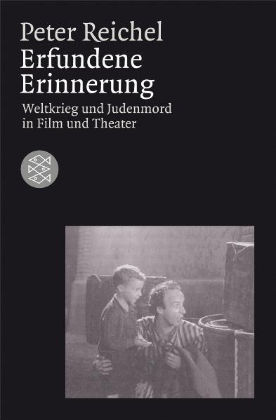 Erfundene Erinnerung: Weltkrieg und Judenmord i...