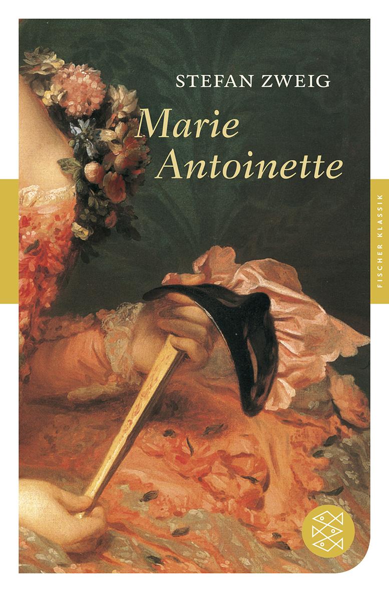 Marie Antoinette: Bildnis eines mittleren Charakters - Stefan Zweig