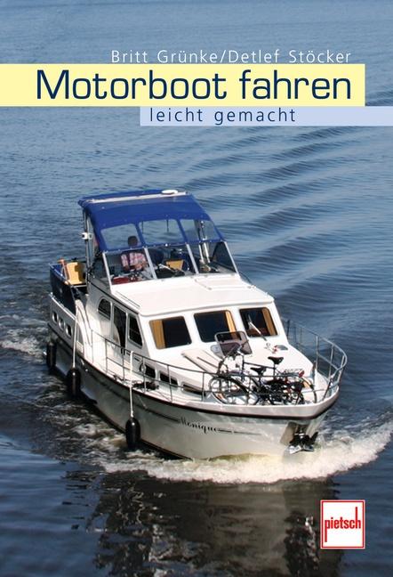 Motorboot fahren leicht gemacht - Britt Grünke