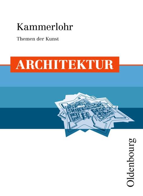 Kammerlohr - Themen der Kunst. Architektur