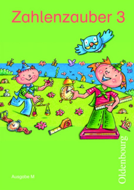 Zahlenzauber 3 Ausgabe M: Mathematik für Grundschulen. Neuausgabe - Bettina Betz