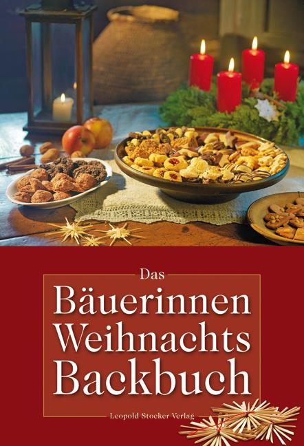Das Bäuerinnen Weihnachts-Backbuch: Alte und neue Lieblingsrezepte